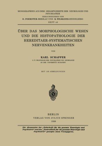 ?ber das Morphologische Wesen und die Histopathologie der Hereditaer-Systematischen Nervenkrankheiten (Monographien aus dem Gesamtgebiete der Neurologie und Psychiatrie) (German Edition) 1926 Edition by Schaffer, Karl (2013) Paperback