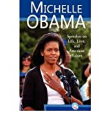 [(Michelle Obama: Speeches on Life, Love, and American Values)] [Author: Michelle Obama] published on (March, 2009)