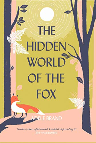 The Hidden World of the Fox (English Edition)