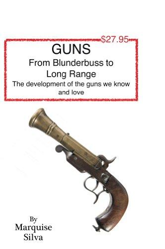 Donde Descargar Libros En Guns from Blunderbuss to Long Range Kindle A PDF