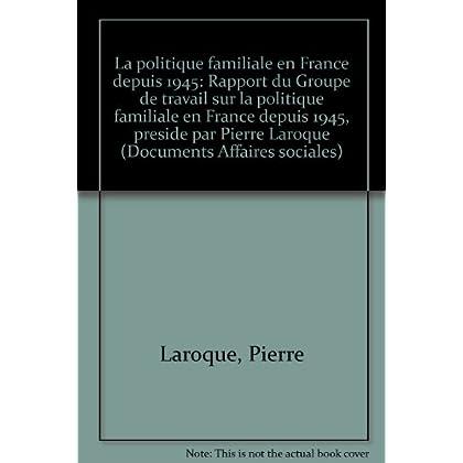 La Politique familiale en France depuis 1945 : Rapport