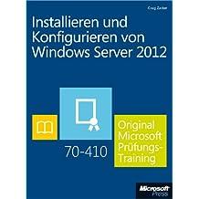 Installieren und Konfigurieren von Windows Server 2012 - Original Microsoft Prüfungstraining 70-410 (German Edition)