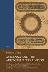 Avicenna and the Aristotelian Tradition: Introduction to Reading Avicenna's Philosophical Works