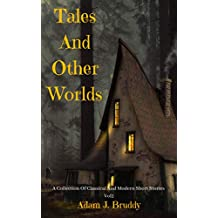 Tales And Other Worlds: A Collection Of Classical And Modern Short Stories Vol II (English Edition)