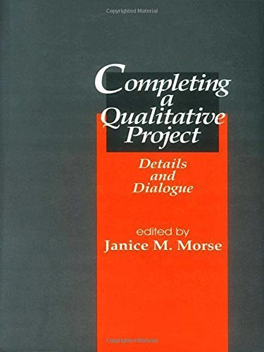 Completing a Qualitative Project: Details and Dialogue by Janice Morse (Editor) (20-Aug-1997) Paperback