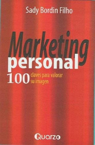 Marketing personal. 100 claves para valorar su imagen (Spanish Edition) by Sady Bordin Filho (2002-10-01)