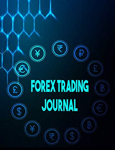 Forex Trading Journal: FX Trade Log For Currency Market Trading (Candlestick Chart) (120 pages) (8.5 x 11 Large)