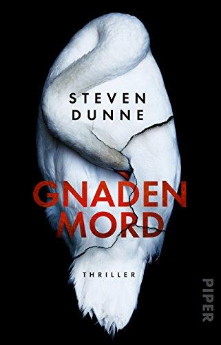 Dunne, Steven: Gnadenmord