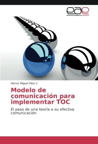 Modelo de comunicación para implementar TOC: El paso de una teoría a su efectiva comunicación