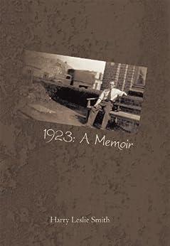 1923: A Memoir (English Edition) von [Smith, Harry Leslie]