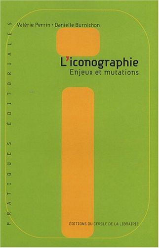 L'iconographie : Enjeux et mutations par