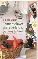 Tonnenschwer und federleicht: Neue Seiten aus dem Tagebuch der frommen Hausfrau