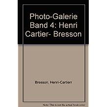 Photo-Galerie Band 4: Henri Cartier- Bresson