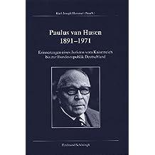 Paul van Husen (1891-1971): Lebenserinnerungen eines katholischen Juristen (Veröffentlichungen der Kommission für Zeitgeschichte / Reihe A, Quellen)