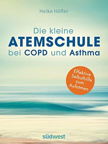 Die kleine Atemschule bei COPD und Asthma: Effektive Selbsthilfe zum Aufatmen