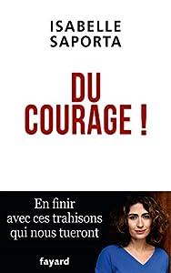 vignette de 'Du courage ! (Isabelle Saporta)'
