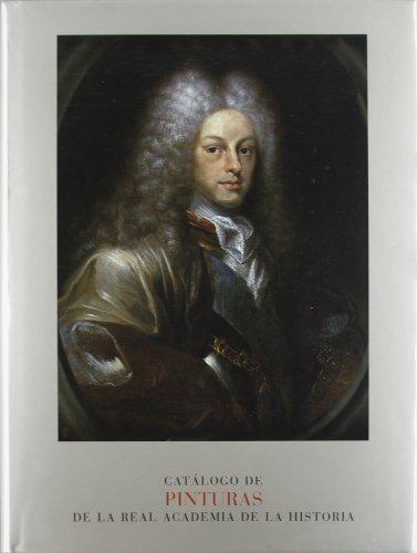 Pinturas de la Real Academia de la Historia. (Catálogos. III. Esculturas, cuadros y grabados.)