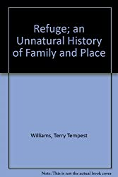 Refuge; an Unnatural History of Family and Place