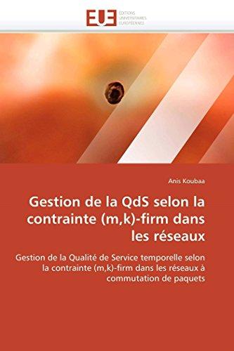 Gestion de la qds selon la contrainte (m,k)-firm dans les réseaux par Anis Koubaa