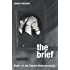 The Brief: A gripping legal thriller with a BRILLIANT twist! (Charles Holborne series)
