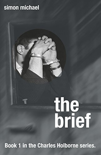 The Brief - gripping thriller set in the swinging 60s (Charles Holborne series) by [Michael, Simon]