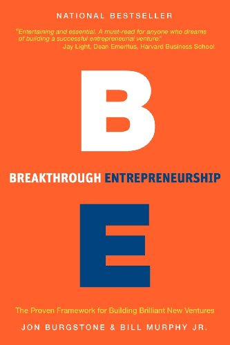 Breakthrough Entrepreneurship: The Proven Framework for Building Brilliant New Ventures
