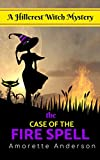 The Case of the Fire Spell: A Hillcrest Witch Mystery (Hillcrest Witch Cozy Mystery Book 11) (English Edition)
