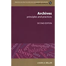 Archives, Second Revised Edition: Principles and Practices (Principles and Practice in Records Management and Archives)