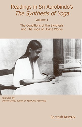 Readings in Sri Aurobindos Synthesis of Yoga Volume 1 ...
