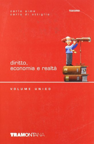 Diritto economia e realt. Volume unico. Per le Scuole superiori