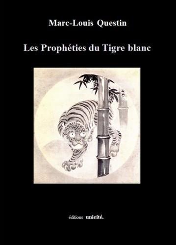 Les Propheties du Tigre Blanc