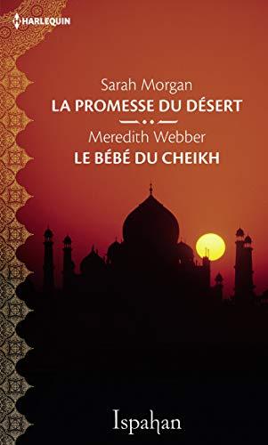 La promesse du désert - Le bébé du cheikh (Ispahan) (French Edition)