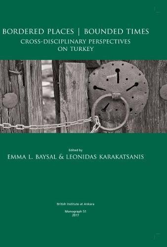 bordered-places-bounded-times-cross-disciplinary-perspectives-on-turkey