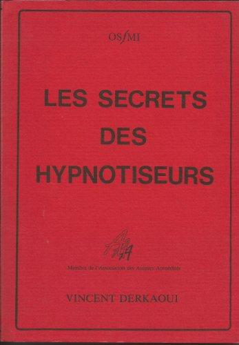 Les Secrets des hypnotiseurs par Vincent Derkaoui