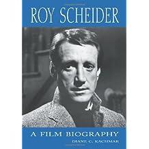 Roy Scheider: A Film Biography