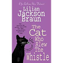 The Cat Who Blew the Whistle (The Cat Who… Mysteries, Book 17): A delightfully cosy feline mystery for cat lovers everywhere (The Cat Who.)