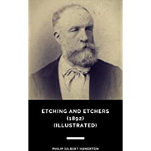 Etching and Etchers (1892) (Illustrated)