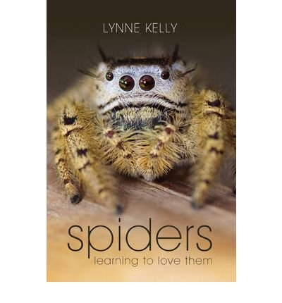 [(Spiders: Learning to Love Them )] [Author: Lynne Kelly] [Oct-2009]
