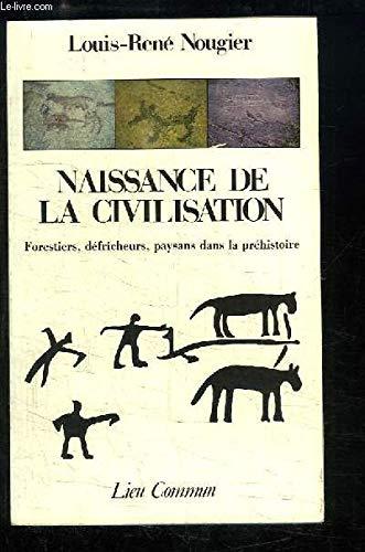 Naissance de la civilisation par Louis-René Nougier