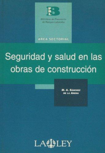 Seguridad y salud en las obras de construcción (Biblioteca de prevención de riesgos laborales)