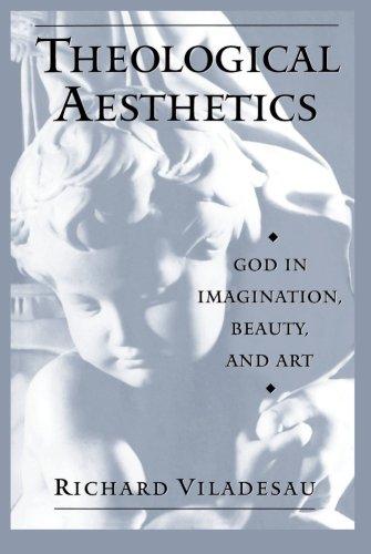 Theological Aesthetics: God in Imagination, Beauty, and Art por Richard Viladesau