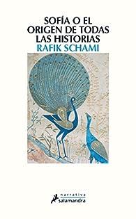 Sofía o el origen de todas las historias par Rafik Schami