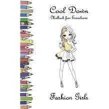 Cool Down - Malbuch für Erwachsene: Fashion Girls