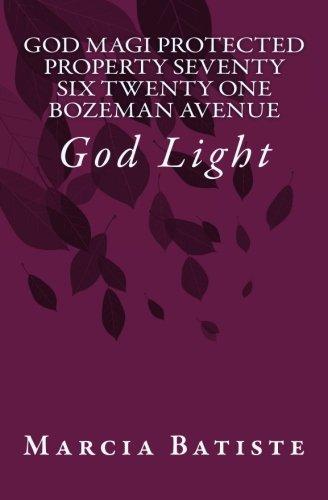 God Magi Protected Property Seventy Six Twenty One Bozeman Avenue: God Light