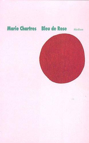 Bleu de Rose par Marie Chartres