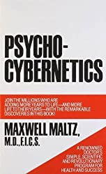 Psycho-Cybernetics, A New Way to Get More Living Out of Life by Maxwell Maltz (1989-08-15)
