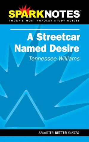 a-streetcar-named-desire-spark-notes-by-tennessee-williams-2004-10-14
