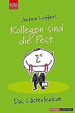 Kollegen sind die Pest: Das Lästerlexikon