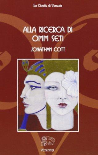 Alla ricerca di Omm Seti di Jonathan Cott,M. Corte