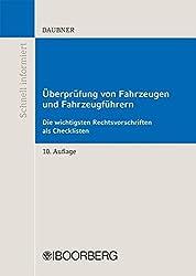 Überprüfung von Fahrzeugen und Fahrzeugführern: Die wichtigsten Rechtsvorschriften als Checklisten by Robert Daubner (2014-03-01)